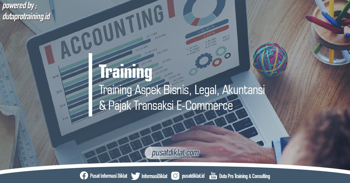 Info Training Aspek Bisnis, Legal, Akuntansi Dan Pajak Transaksi E-Commerce Pusat Jadwal Pelatihan Diklat SDM Jogja Jakarta Bandung Bali Surabaya