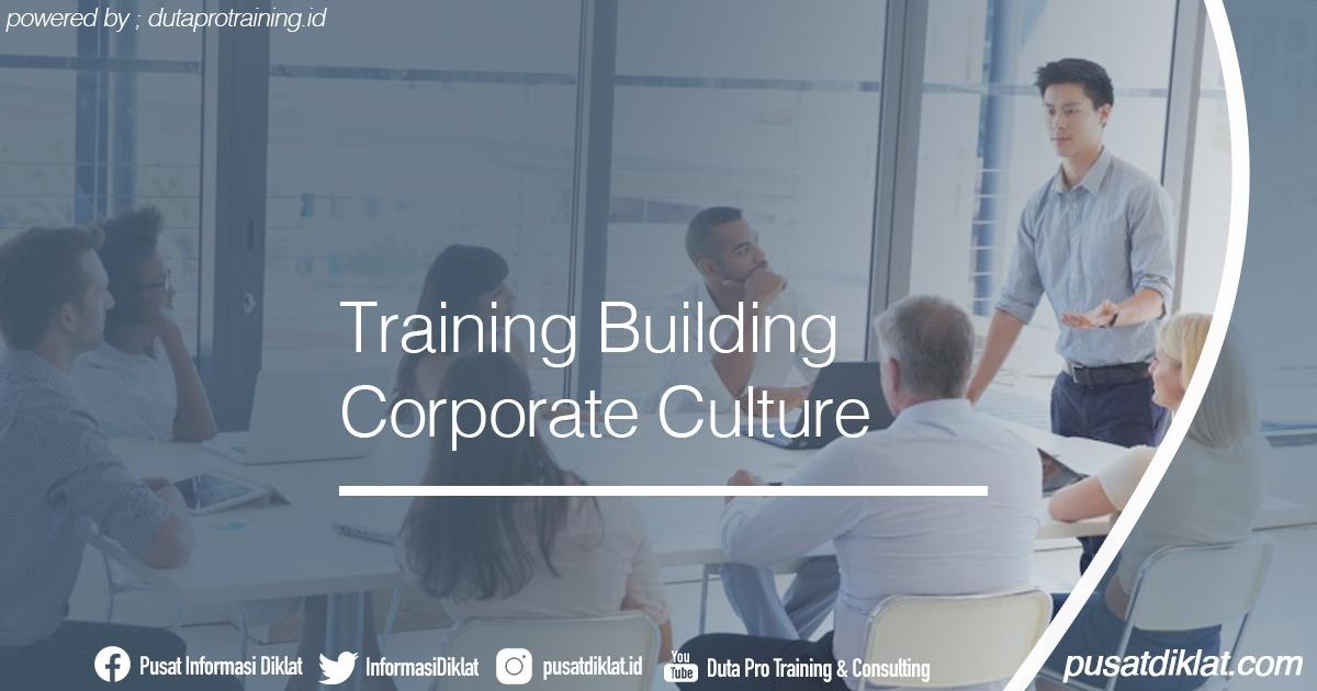 Training Building Corporate Culture Informasi Jadwal Training Diklat SDM Jogja Jakarta Bandung Bali Surabaya