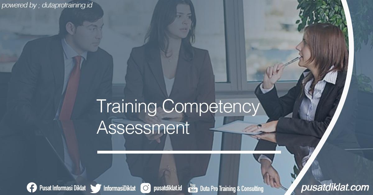 Training Competency Assessment Informasi Jadwal Training Diklat SDM Jogja Jakarta Bandung Bali Surabaya - Training Competency Assessment