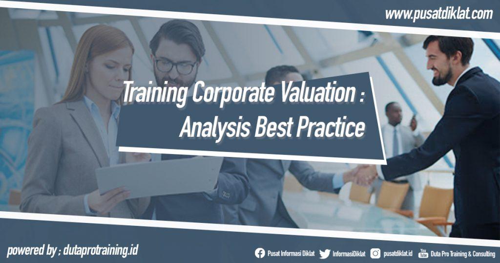 Training Corporate Valuation - Analysis Best Practice Informasi Pusat Pelatihan Diklat SDM Jogja Jakarta Bandung Bali Surabaya