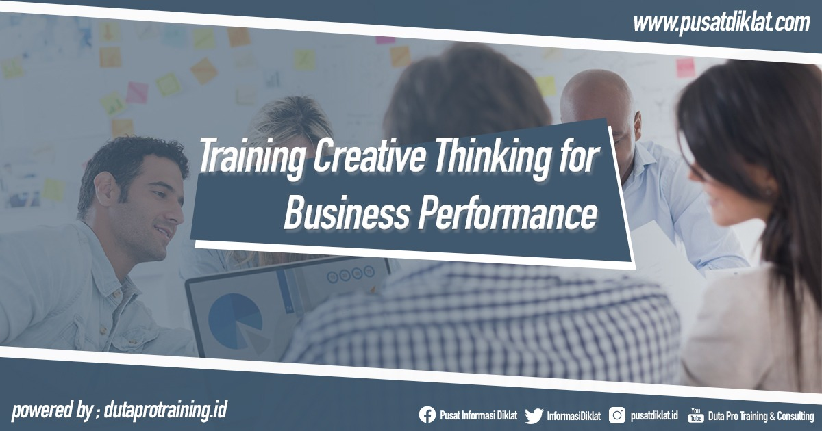 Training Creative Thinking for Business Performance Informasi Pusat Pelatihan Diklat SDM Jogja Jakarta Bandung Bali Surabaya - Training Creative Thinking for Business Performance