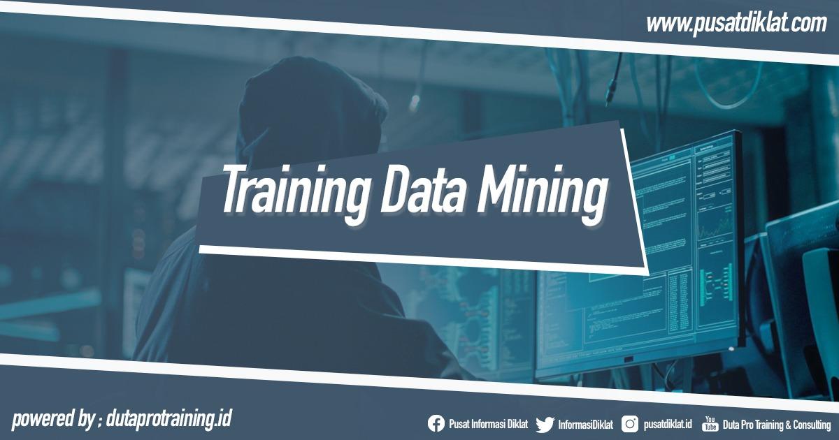 Training Data Mining Informasi Pusat Pelatihan Diklat SDM Jogja Jakarta Bandung Bali Surabaya