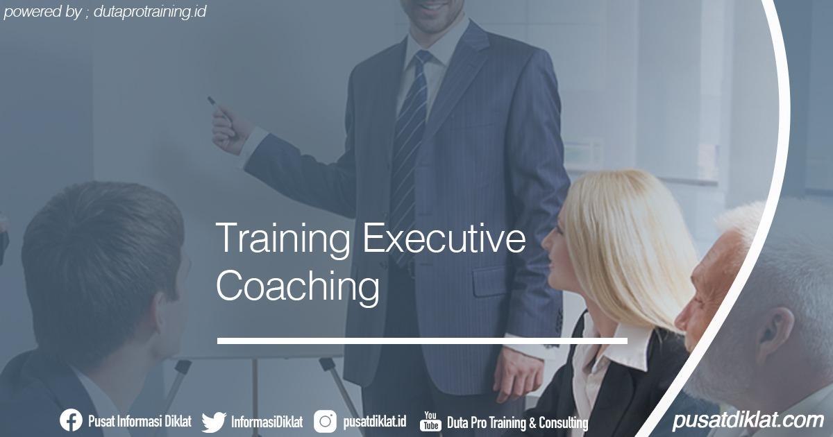 Training Executive Coaching Informasi Jadwal Training Diklat SDM Jogja Jakarta Bandung Bali Surabaya