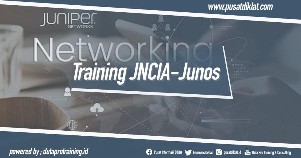 Training JNCIA-Junos Informasi Pusat Pelatihan Diklat SDM Jogja Jakarta Bandung Bali Surabaya