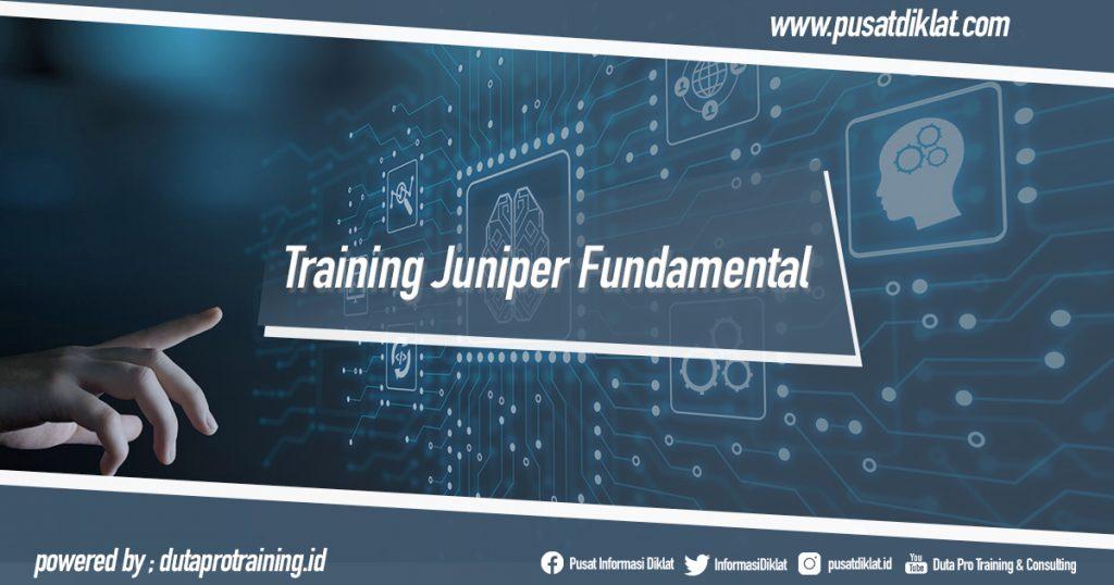Training Juniper Fundamental Informasi Pusat Pelatihan Diklat SDM Jogja Jakarta Bandung Bali Surabaya