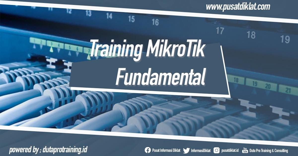 Training MikroTik Fundamental Informasi Pusat Pelatihan Diklat SDM Jogja Jakarta Bandung Bali Surabaya