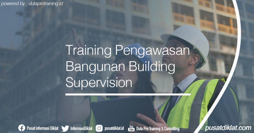 Training Pengawasan Bangunan Building Supervision Informasi Jadwal Training Diklat SDM Jogja Jakarta Bandung Bali Surabaya