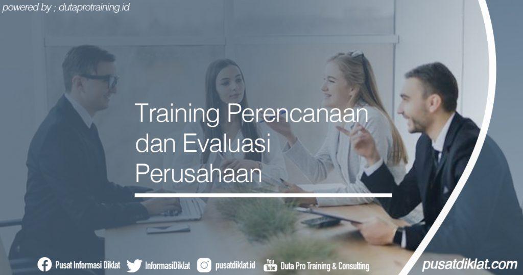 Training Perencanaan dan Evaluasi Perusahaan Informasi Jadwal Training Diklat SDM Jogja Jakarta Bandung Bali Surabaya