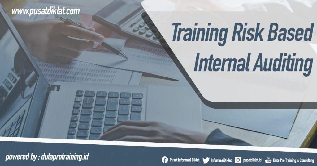 Training Risk Based Internal Auditing Informasi Pusat Pelatihan Diklat SDM Jogja Jakarta Bandung Bali Surabaya
