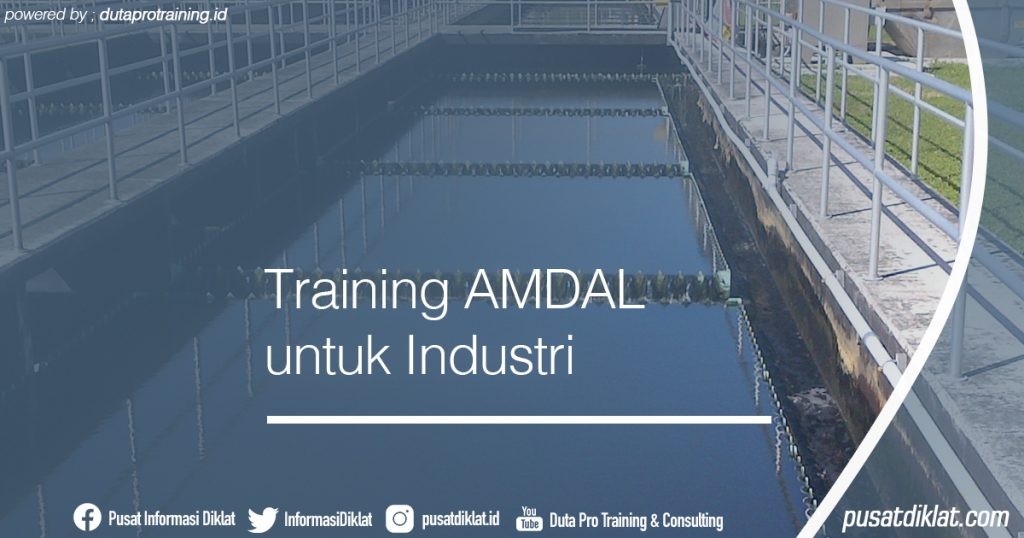 Training AMDAL untuk Industri Informasi Jadwal Training Diklat SDM Jogja Jakarta Bandung Bali Surabaya