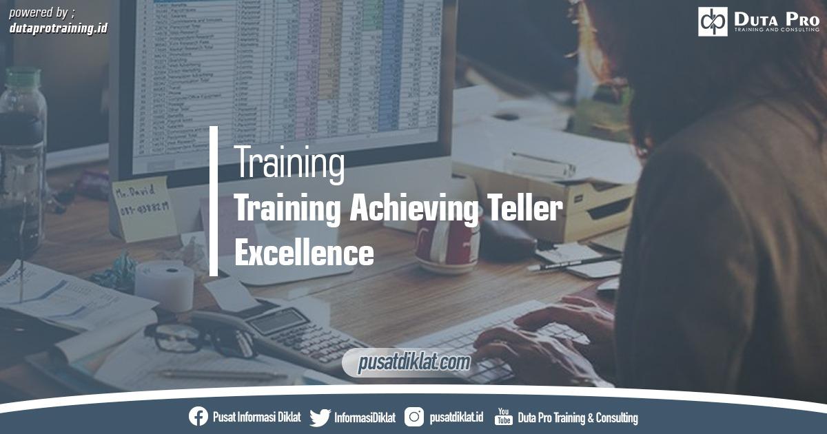 Training Achieving Teller Excellence Pusat Jadwal Pelatihan Diklat SDM Jogja Jakarta Bandung Bali Surabaya