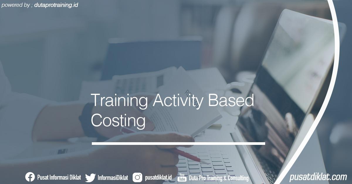 Training Activity Based Costing Informasi Jadwal Training Diklat SDM Jogja Jakarta Bandung Bali Surabaya