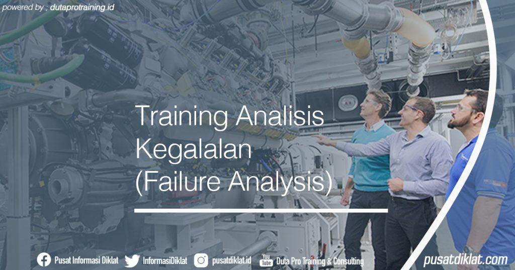 Training Analisis Kegalalan (Failure Analysis) Informasi Jadwal Training Diklat SDM Jogja Jakarta Bandung Bali Surabaya