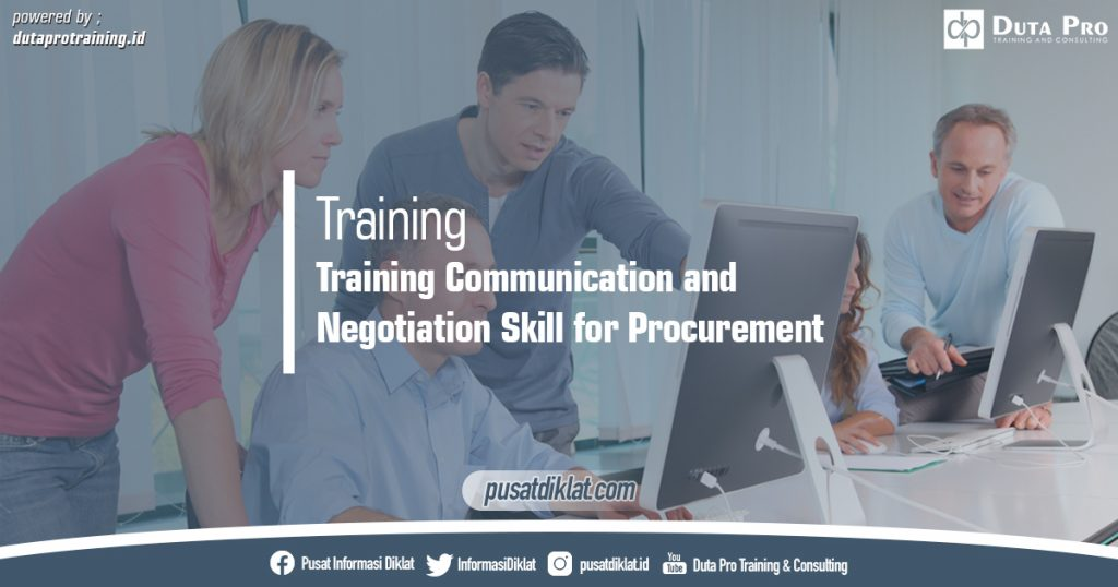 Training Communication and Negotiation Skill for Procurement Pusat Jadwal Pelatihan Diklat SDM Jogja Jakarta Bandung Bali Surabaya