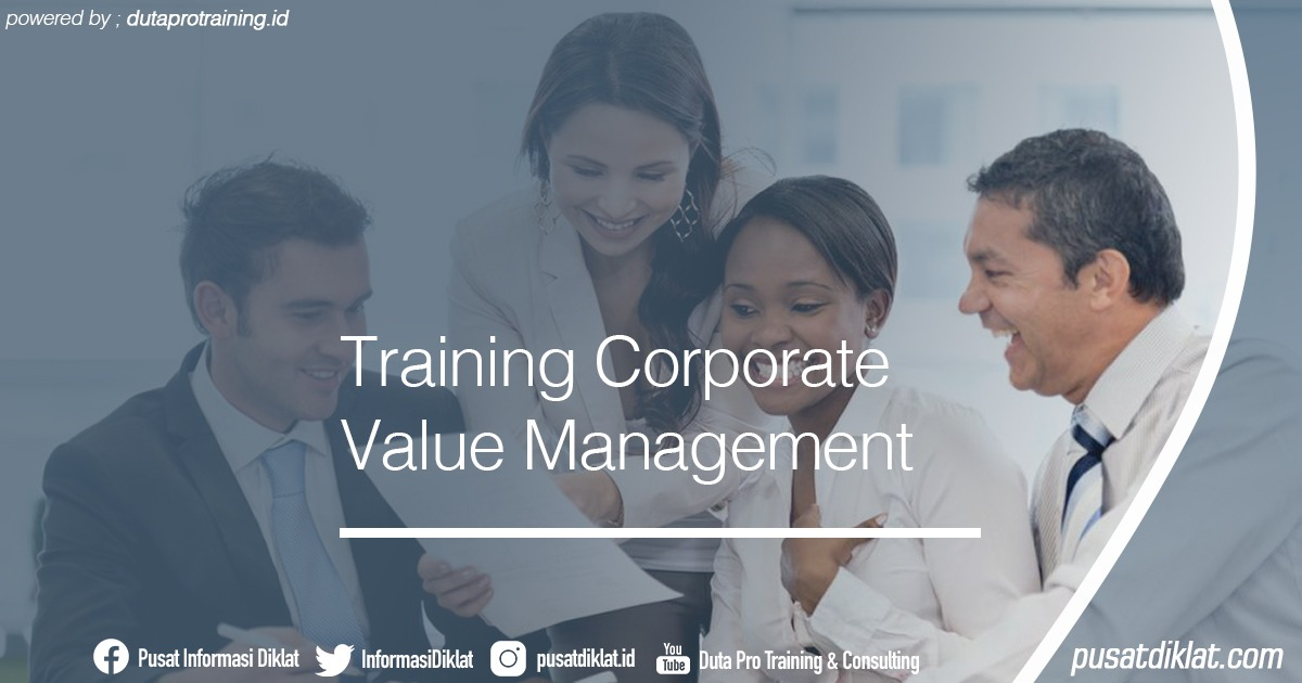 Training Corporate Value Management Informasi Jadwal Training Diklat SDM Jogja Jakarta Bandung Bali Surabaya - Training Corporate Value Management