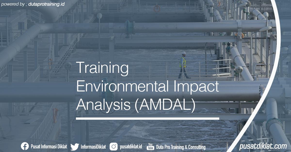 Training Environmental Impact Analysis AMDAL Informasi Jadwal Training Diklat SDM Jogja Jakarta Bandung Bali Surabaya - Training Environmental Impact Analysis (AMDAL)