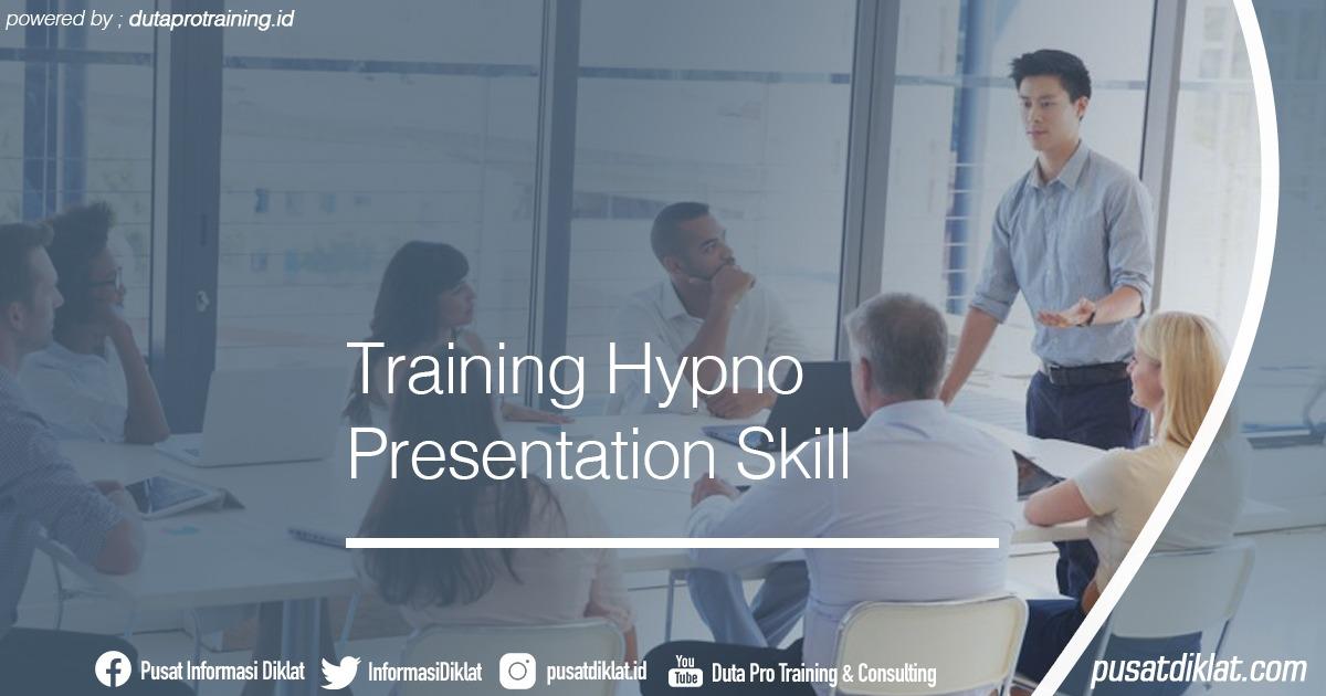 Training Hypno Presentation Skill Informasi Jadwal Training Diklat SDM Jogja Jakarta Bandung Bali Surabaya