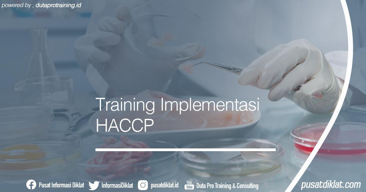 Training Implementasi HACCP Informasi Jadwal Training Diklat SDM Jogja Jakarta Bandung Bali Surabaya - Training Implementasi HACCP