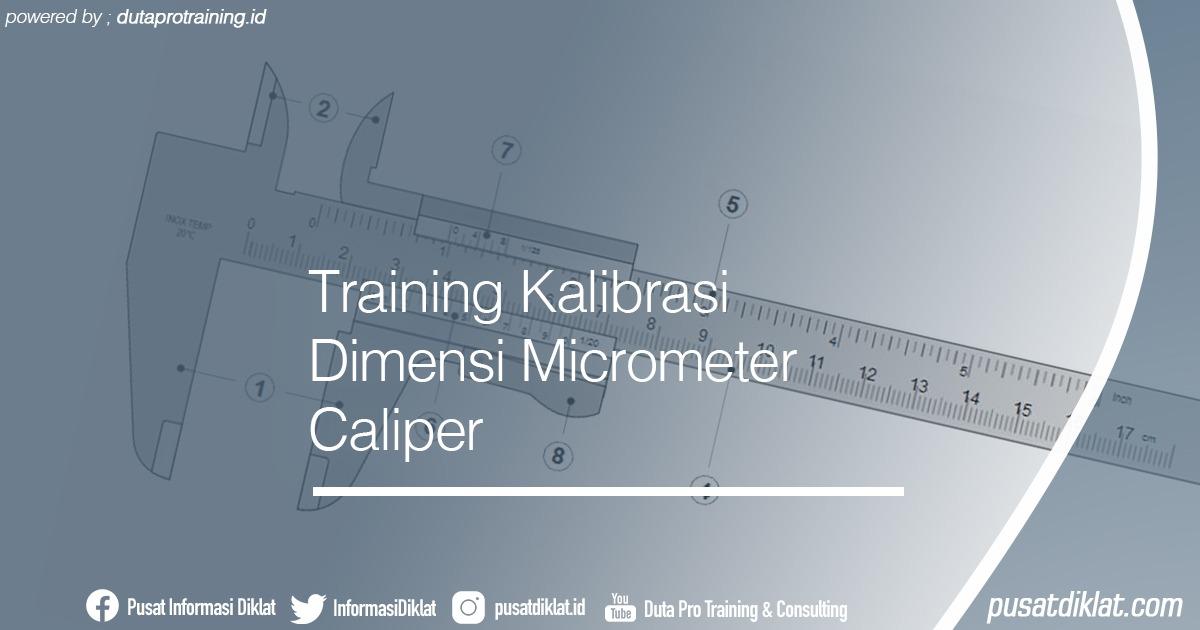 Training Kalibrasi Dimensi Micrometer Caliper Informasi Jadwal Training Diklat SDM Jogja Jakarta Bandung Bali Surabaya