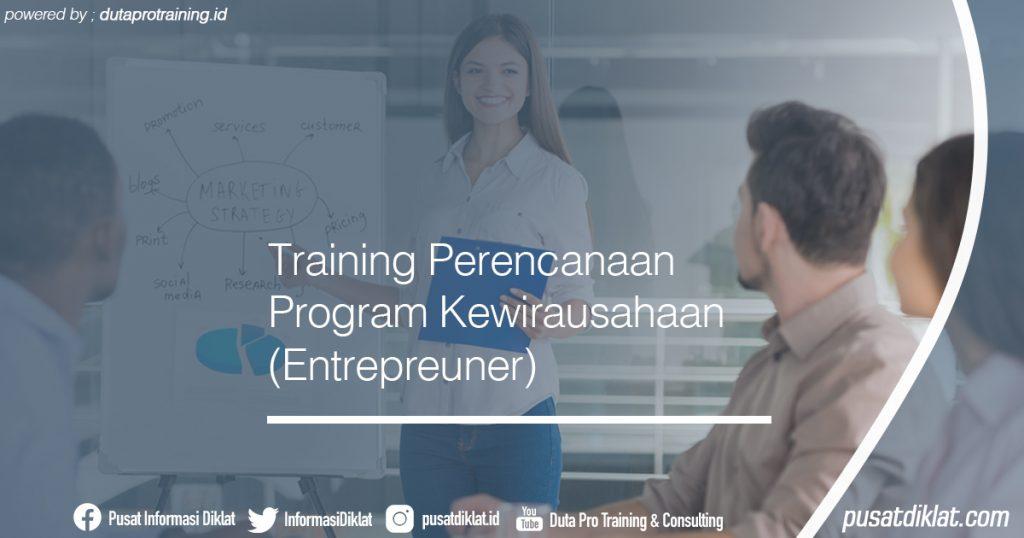 Training Perencanaan Program Kewirausahaan (Entrepreuner) Informasi Jadwal Training Diklat SDM Jogja Jakarta Bandung Bali Surabaya