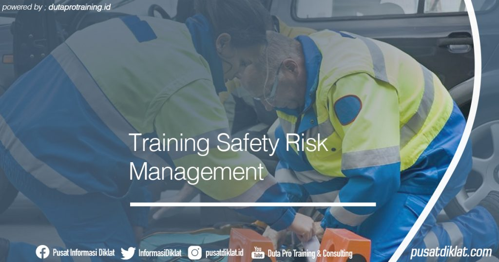 Training Safety Risk Management Informasi Jadwal Training Diklat SDM Jogja Jakarta Bandung Bali Surabaya