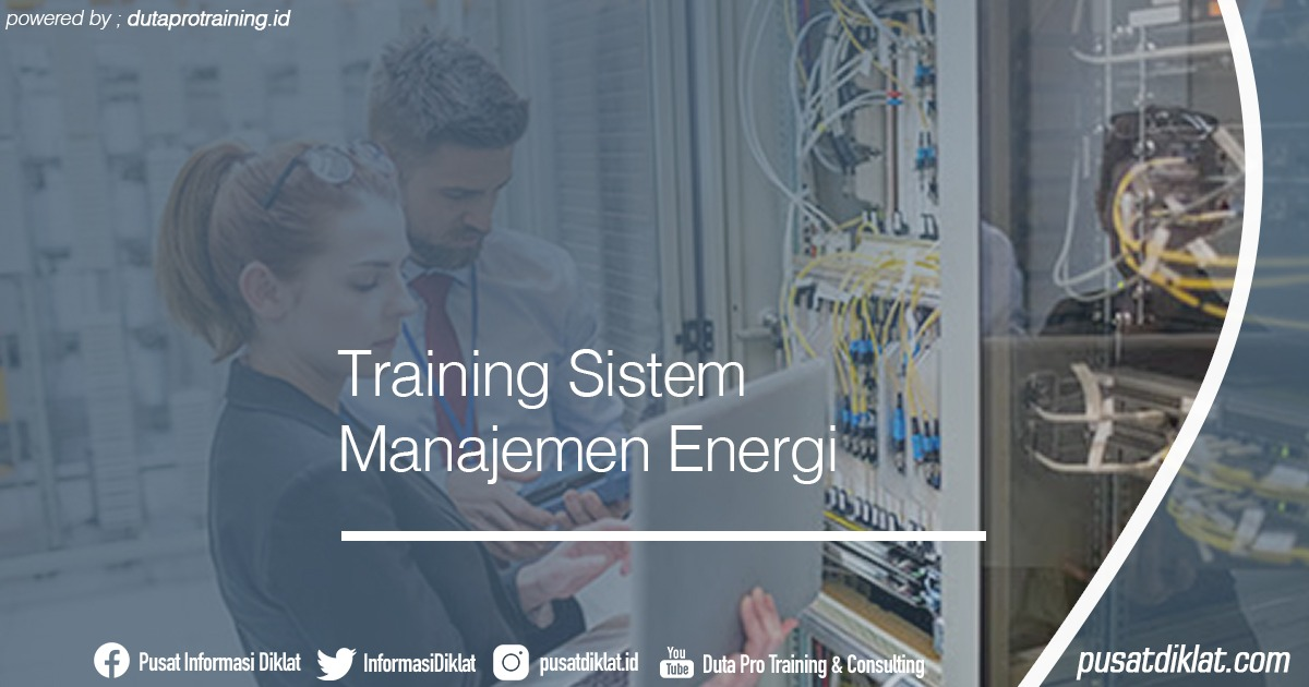 Training Sistem Manajemen Energi Informasi Jadwal Training Diklat SDM Jogja Jakarta Bandung Bali Surabaya