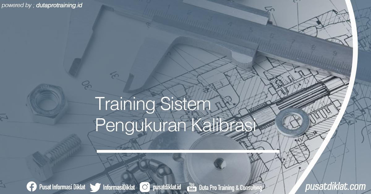 Training Sistem Pengukuran Kalibrasi Informasi Jadwal Training Diklat SDM Jogja Jakarta Bandung Bali Surabaya