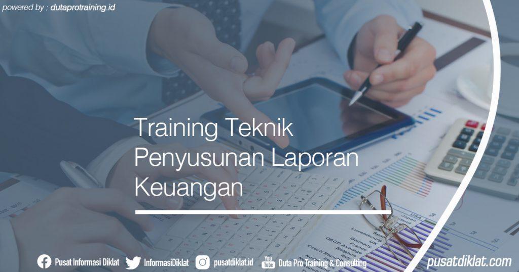 Training Teknik Penyusunan Laporan Keuangan Informasi Jadwal Training Diklat SDM Jogja Jakarta Bandung Bali Surabaya