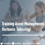Training Asset Management Berbasis Teknologi