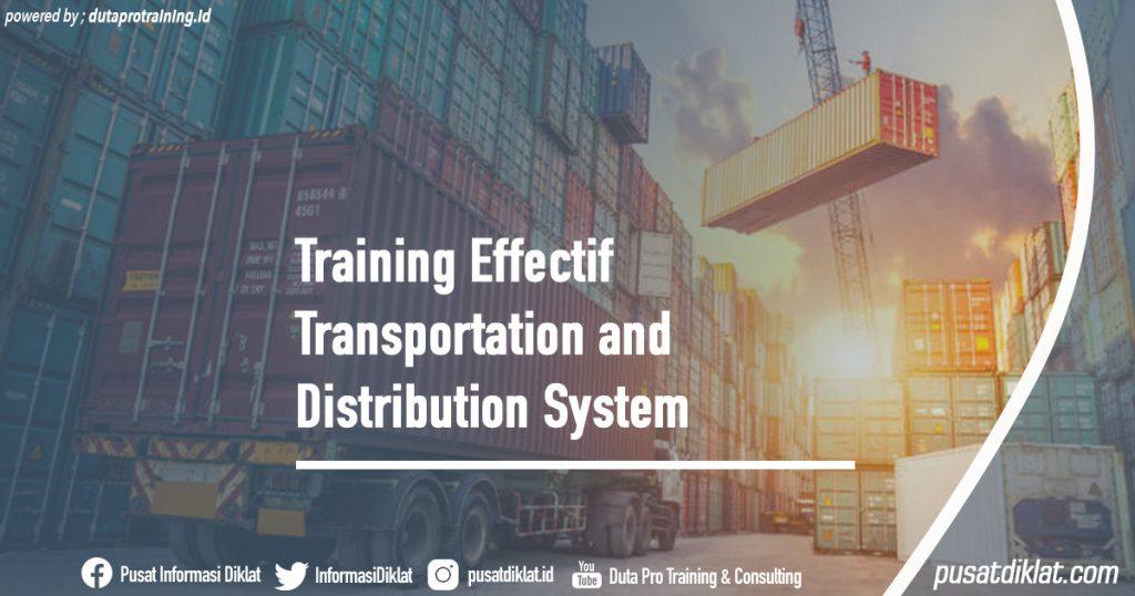 Training Effectif Transportation and Distribution System Informasi Jadwal Training Diklat SDM Jogja Jakarta Bandung Bali Surabaya