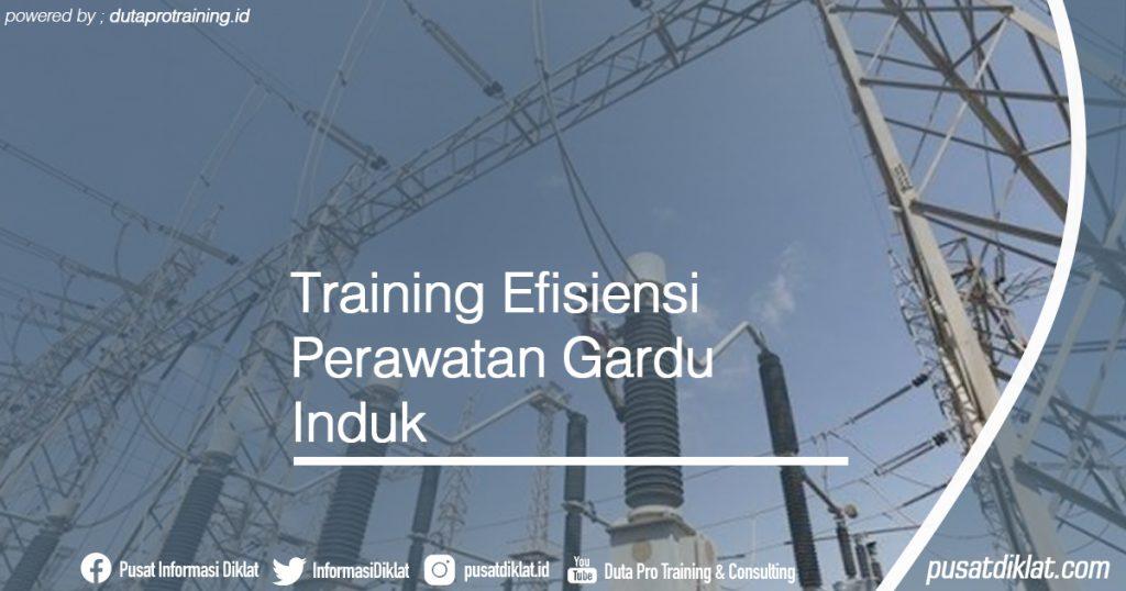 Training Efisiensi Perawatan Gardu Induk Informasi Jadwal Training Diklat SDM Jogja Jakarta Bandung Bali Surabaya
