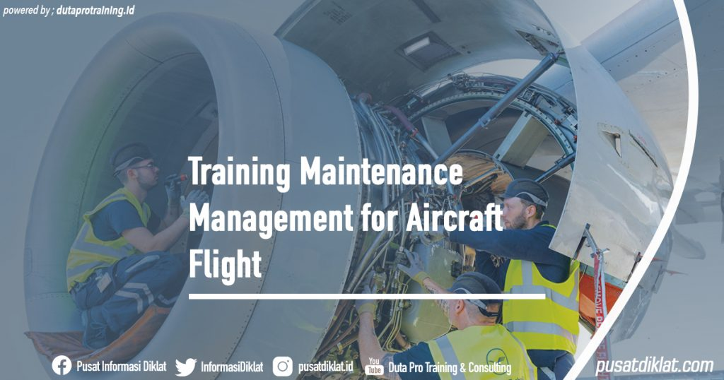 Training Maintenance Management for Aircraft Flight Informasi Jadwal Training Diklat SDM Jogja Jakarta Bandung Bali Surabaya