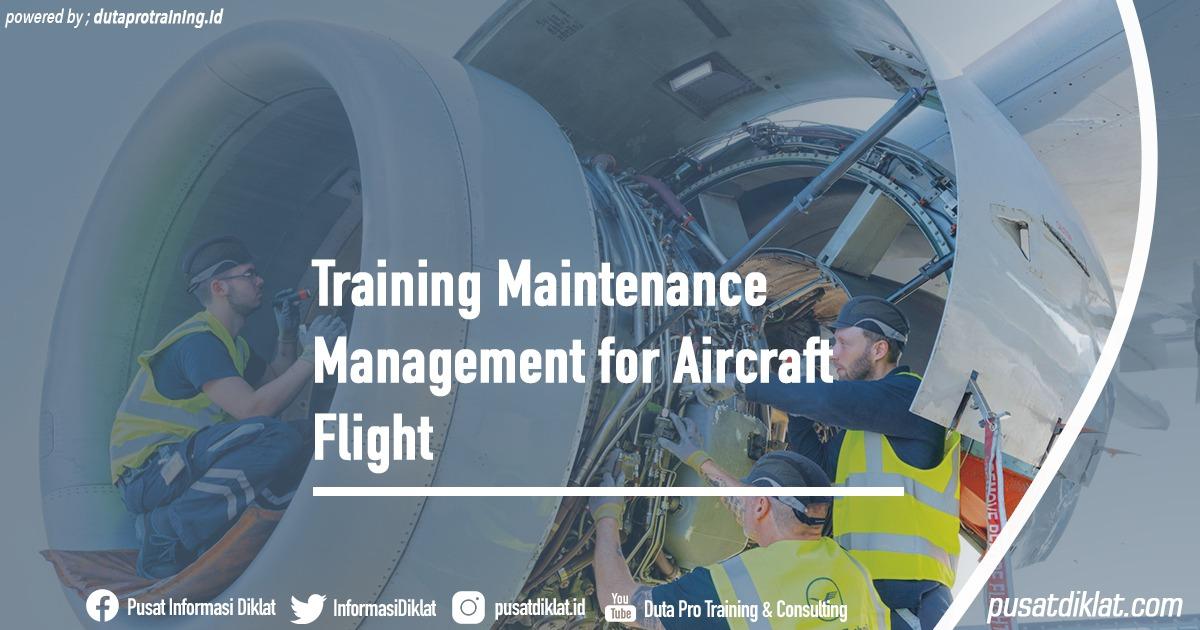 Training Maintenance Management for Aircraft Flight Informasi Jadwal Training Diklat SDM Jogja Jakarta Bandung Bali Surabaya - Training Maintenance Management for Aircraft Flight