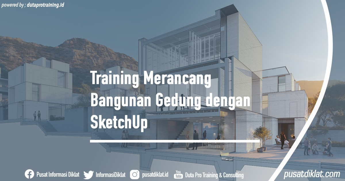 Training Merancang Bangunan Gedung dengan SketchUp Informasi Jadwal Training Diklat SDM Jogja Jakarta Bandung Bali Surabaya