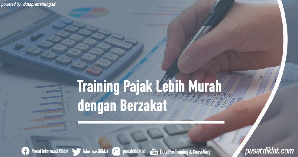 Training Pajak Lebih Murah dengan Berzakat Informasi Jadwal Training Diklat SDM Jogja Jakarta Bandung Bali Surabaya