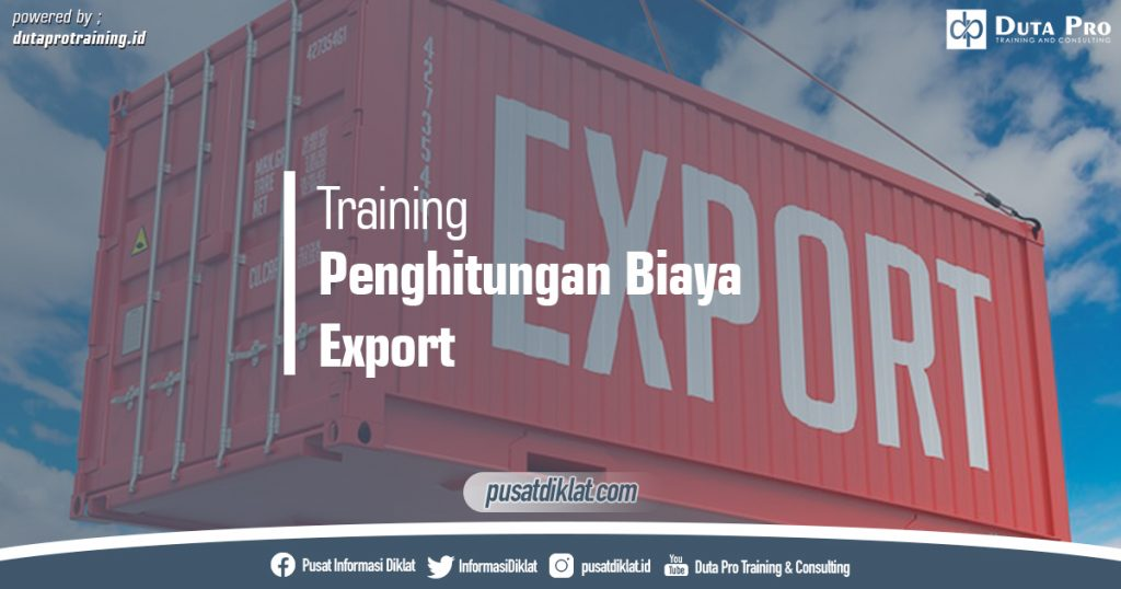 Training Penghitungan Biaya Export Pusat Jadwal Pelatihan Diklat SDM Jogja Jakarta Bandung Bali Surabaya