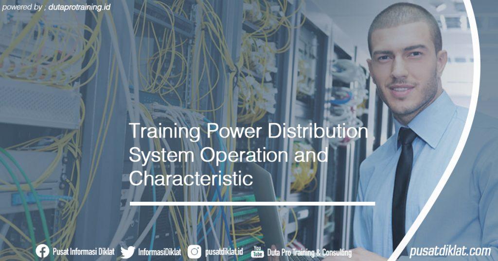 Training Power Distribution System Operation and Characteristic Informasi Jadwal Training Diklat SDM Jogja Jakarta Bandung Bali Surabaya