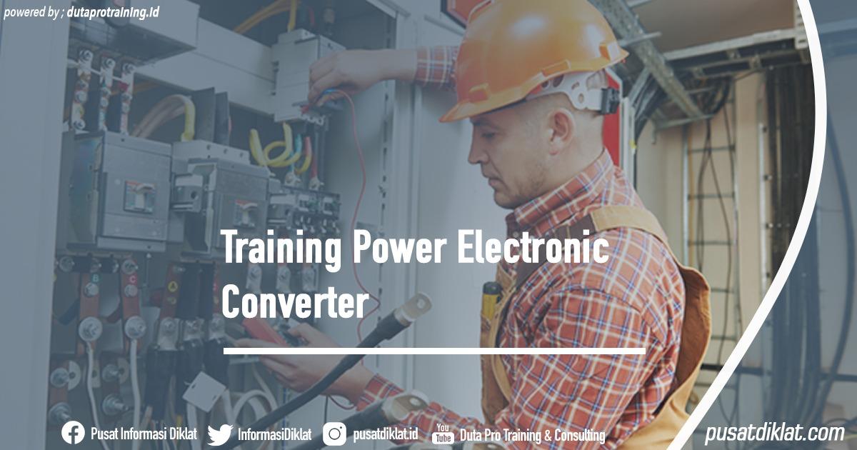 Training Power Electronic Converter Informasi Jadwal Training Diklat SDM Jogja Jakarta Bandung Bali Surabaya - Training Power Electronic Converter
