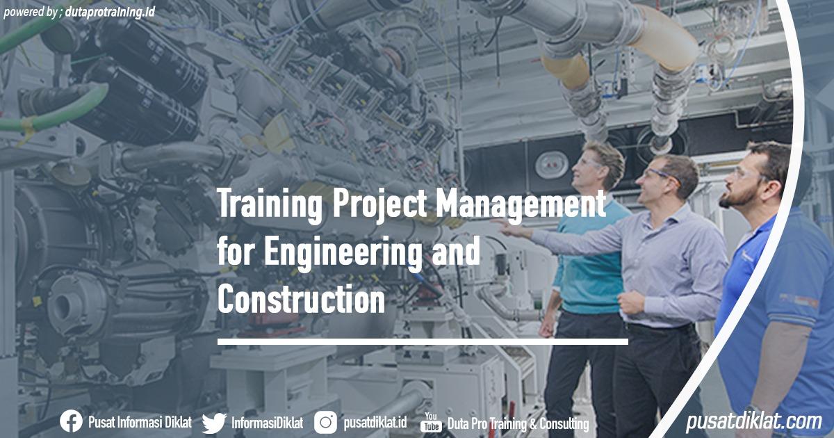 Training Project Management for Engineering and Construction Informasi Jadwal Training Diklat SDM Jogja Jakarta Bandung Bali Surabaya