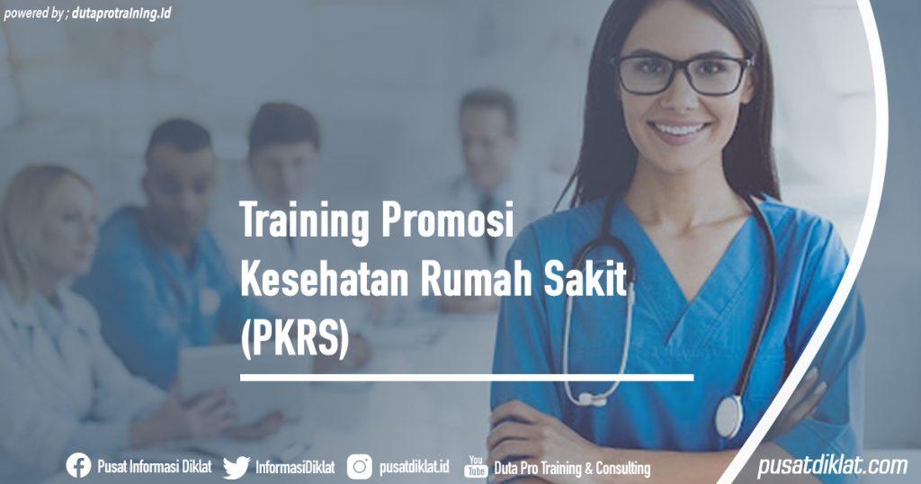 Training Promosi Kesehatan Rumah Sakit (PKRS) Informasi Jadwal Training Diklat SDM Jogja Jakarta Bandung Bali Surabaya