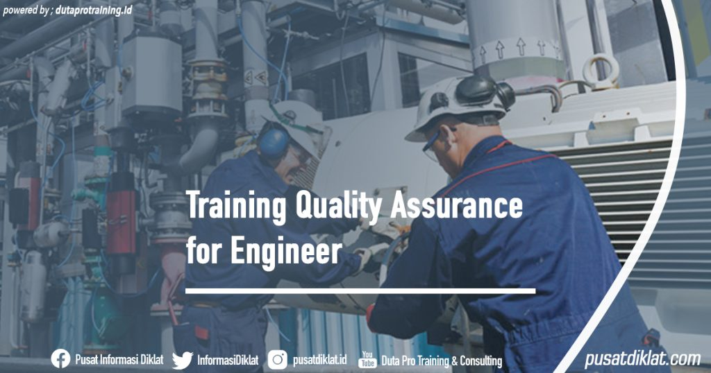 Training Quality Assurance for Engineer Informasi Jadwal Training Diklat SDM Jogja Jakarta Bandung Bali Surabaya