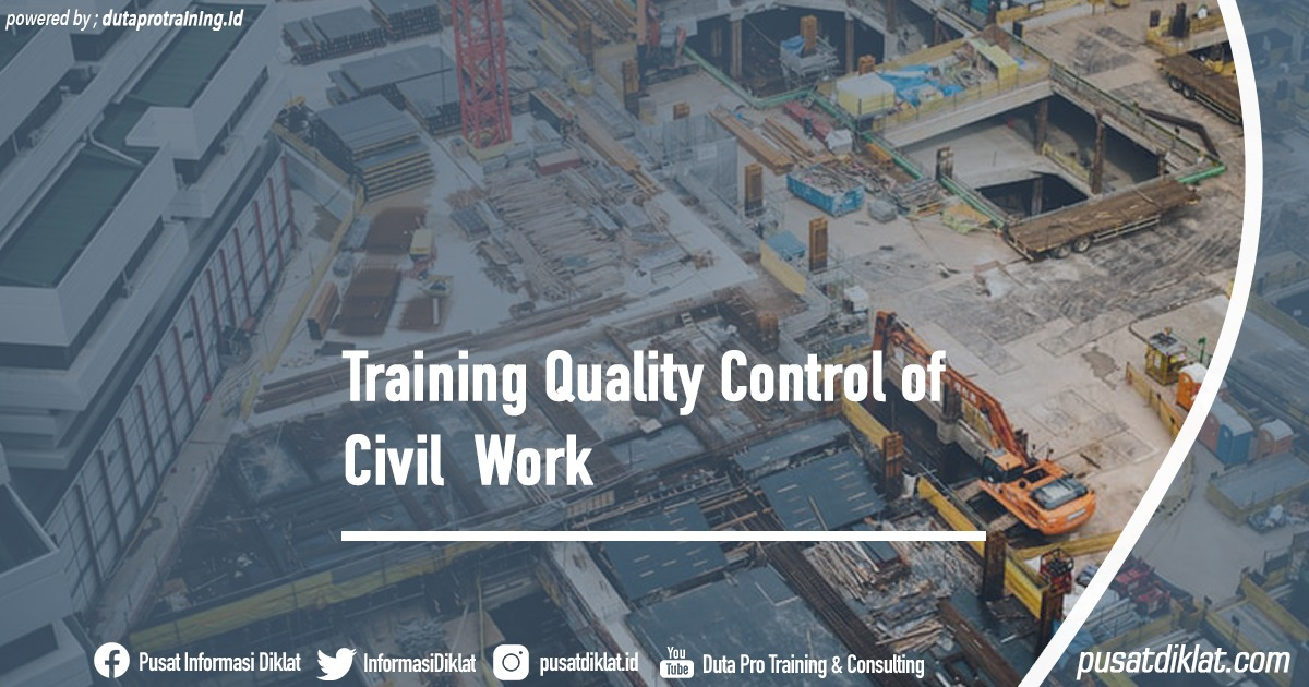 Training Quality Control of Civil Work Informasi Jadwal Training Diklat SDM Jogja Jakarta Bandung Bali Surabaya