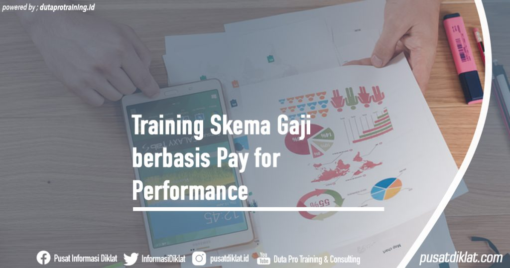 Training Skema Gaji berbasis Pay for Performance Informasi Jadwal Training Diklat SDM Jogja Jakarta Bandung Bali Surabaya
