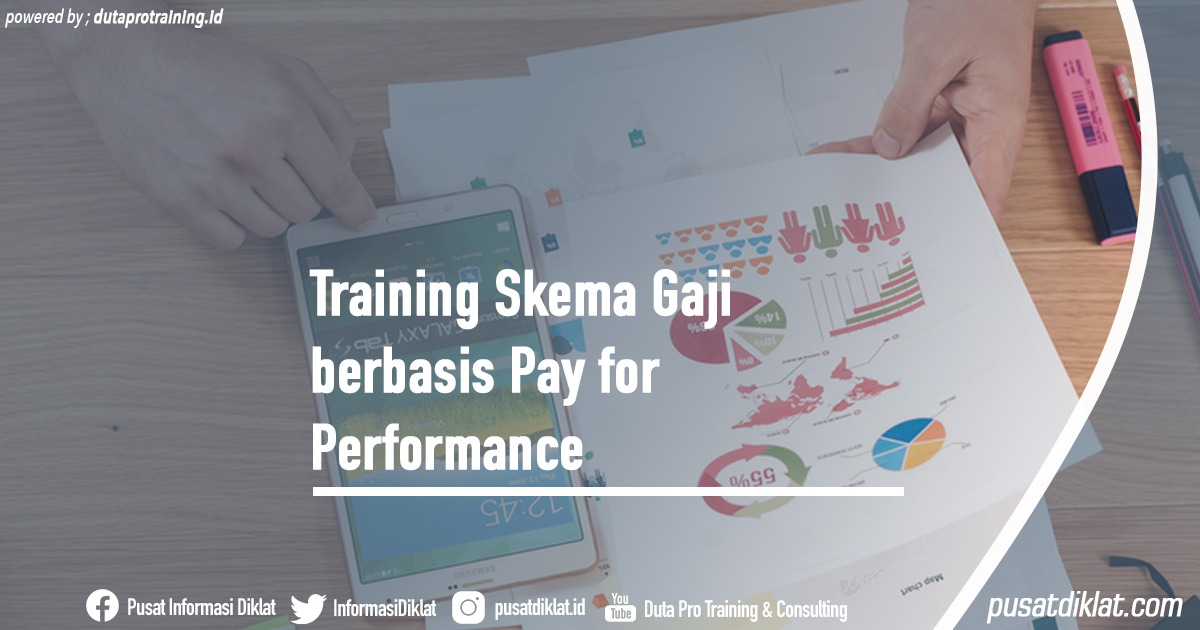 Training Skema Gaji berbasis Pay for Performance Informasi Jadwal Training Diklat SDM Jogja Jakarta Bandung Bali Surabaya - Training Skema Gaji berbasis Pay for Performance