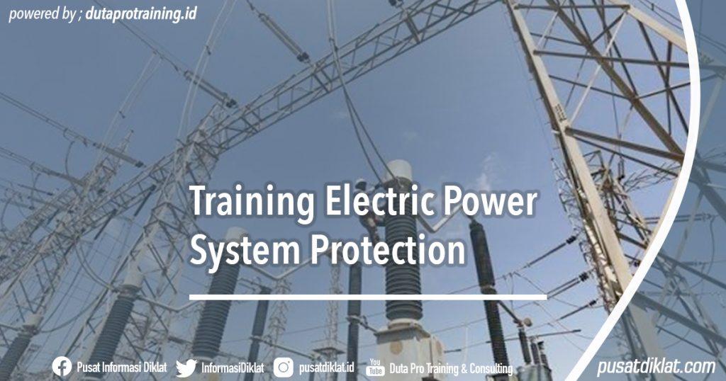 Informasi Jadwal Training Training Electric Power System Protection Diklat SDM Jogja Jakarta Bandung Bali Surabaya Tahun Ini