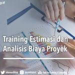 Training Estimasi dan Analisis Biaya Proyek