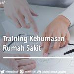 Training Kehumasan Rumah Sakit