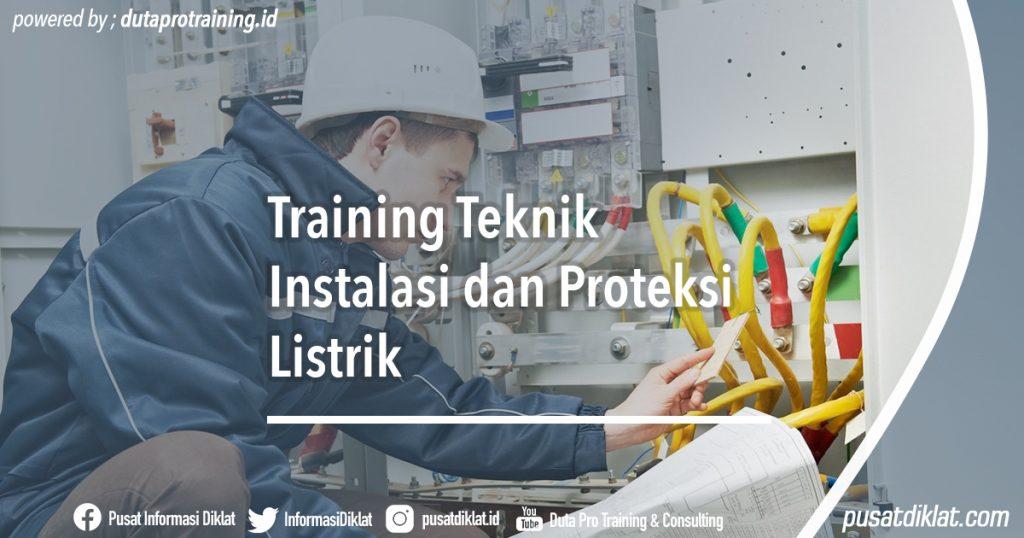 Training Teknik Instalasi dan Proteksi Listrik