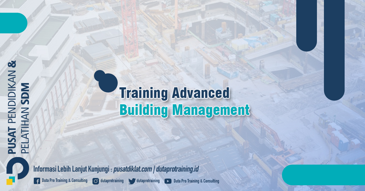 Informasi Training Advanced Building Management Jadwal Training Diklat SDM Jogja Jakarta Bandung Bali Surabaya termurah