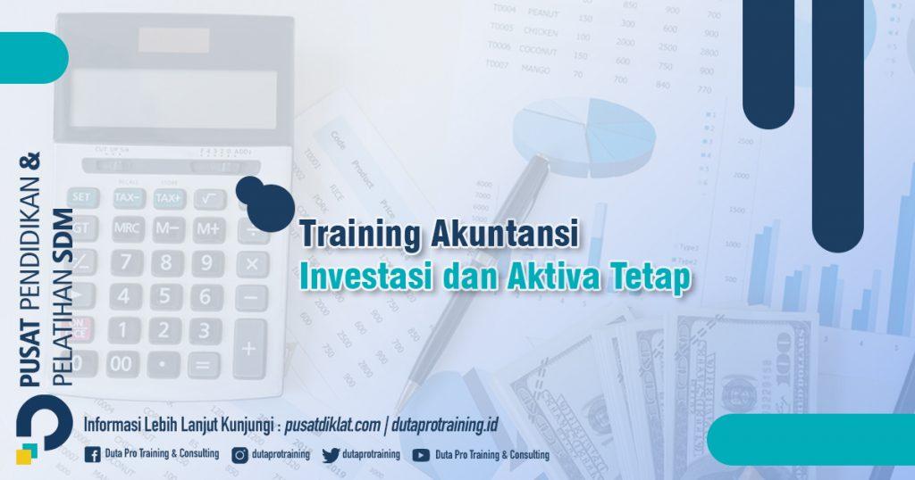 Informasi Training Akuntansi Investasi dan Aktiva Tetap Jadwal Training Diklat SDM Jogja Jakarta Bandung Bali Surabaya termurah